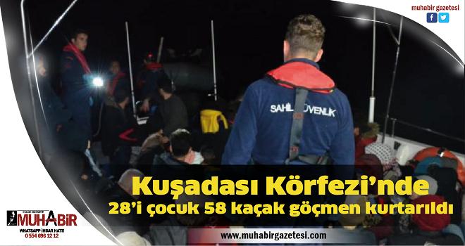Kuşadası Körfezi'nde 28'i çocuk 58 kaçak göçmen kurtarıldı