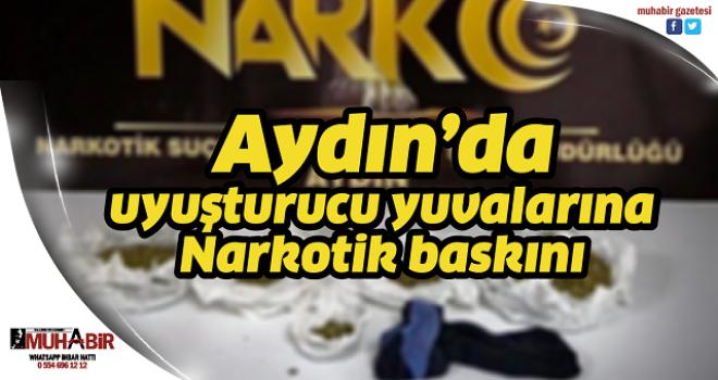 Aydın'da uyuşturucu yuvalarına Narkotik baskını