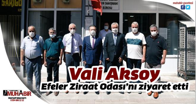Vali Aksoy, Efeler Ziraat Odası'nı ziyaret etti