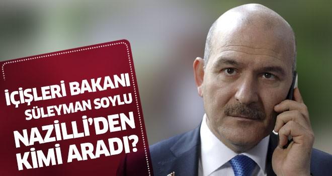İçişleri Bakanı Süleyman Soylu Nazilli'den kimi aradı?