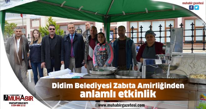Didim Belediyesi Zabıta Amirliğinden anlamlı etkinlik
