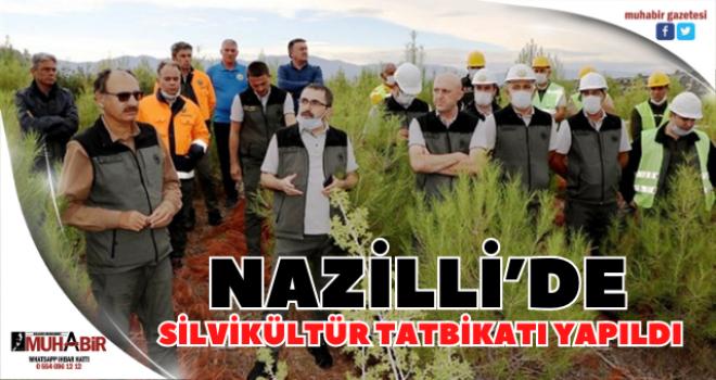 Nazilli'de Silvikültür Tatbikatı yapıldı