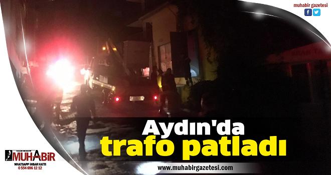 Aydın'da trafo patladı