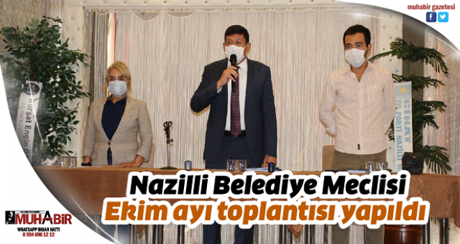 Nazilli Belediye Meclisi Ekim ayı toplantısı yapıldı