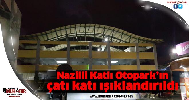Nazilli Katlı Otopark'ın çatı katı ışıklandırıldı