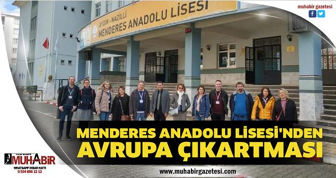 MENDERES ANADOLU LİSESİ'NDEN AVRUPA ÇIKARTMASI