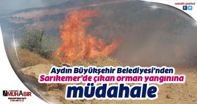 Aydın Büyükşehir Belediyesi'nden Sarıkemer'de çıkan orman yangınına müdahale