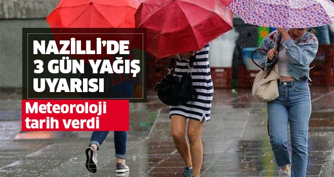 Nazilli'de 3 gün yağış uyarısı