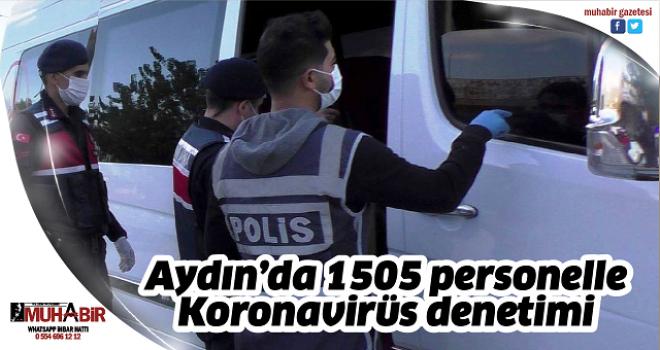 Aydın'da 1505 personelle Korona virüs denetimi