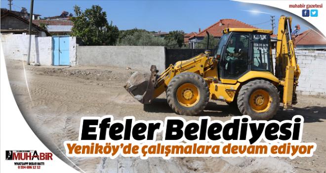 Efeler Belediyesi Yeniköy'de çalışmalara devam ediyor