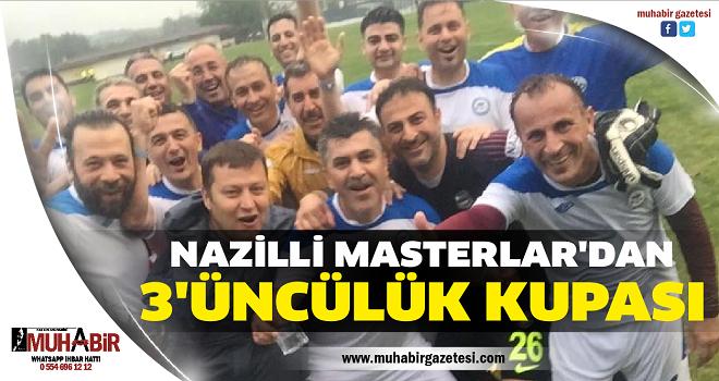 NAZİLLİ MASTERLAR'DAN 3'ÜNCÜLÜK KUPASI