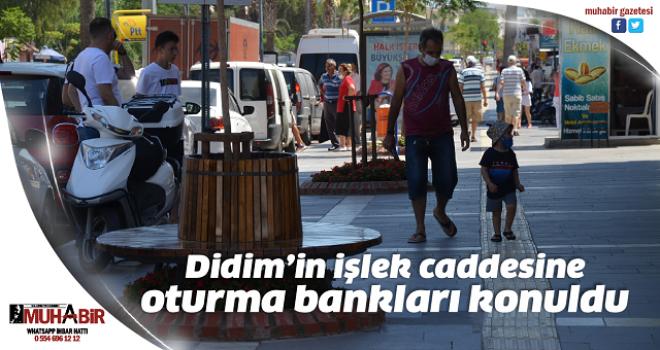Didim'in işlek caddesine oturma bankları konuldu
