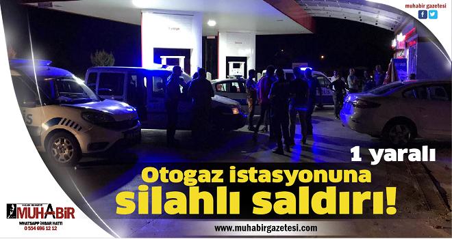Otogaz istasyonunda silahlı saldırı!