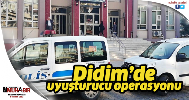 Didim'de uyuşturucu operasyonu