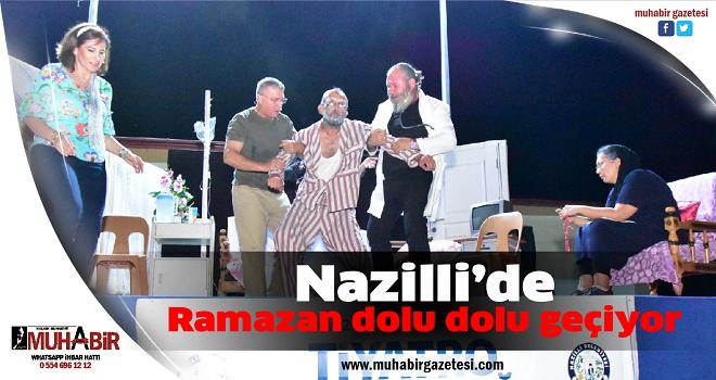 Nazilli'de Ramazan dolu dolu geçiyor