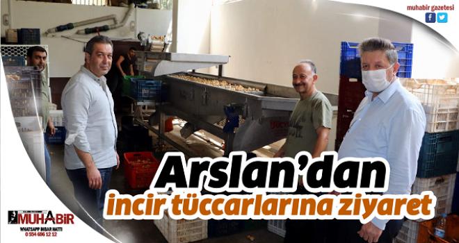 Arslan'dan incir tüccarlarına ziyaret