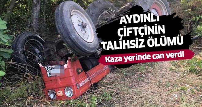 Aydınlı çiftçinin talihsiz ölümü!