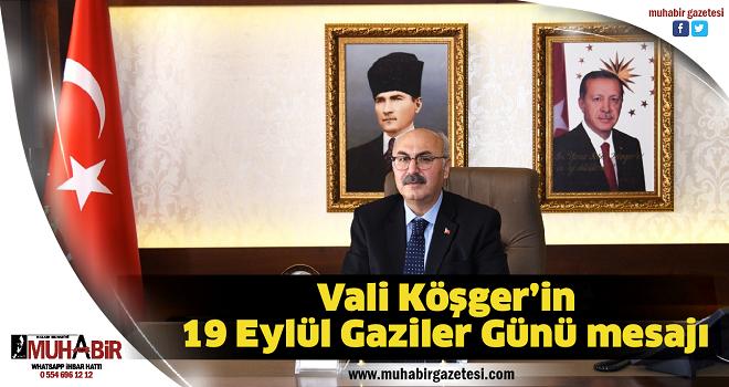 Vali Köşger'in 19 Eylül Gaziler Günü mesajı