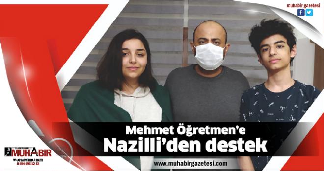 Mehmet Öğretmen'e Nazilli'den destek