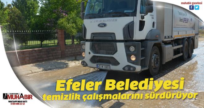 Efeler Belediyesi temizlik çalışmalarını sürdürüyor