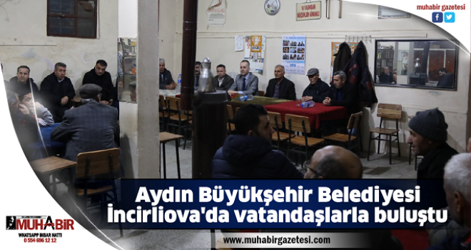 Aydın Büyükşehir Belediyesi, İncirliova'da vatandaşlarla buluştu