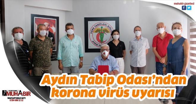 Aydın Tabip Odası'ndan korona virüs uyarısı