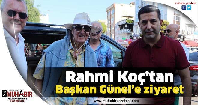 Rahmi Koç'tan Başkan Günel'e ziyaret