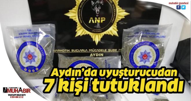 Aydın'da uyuşturucudan 7 kişi tutuklandı