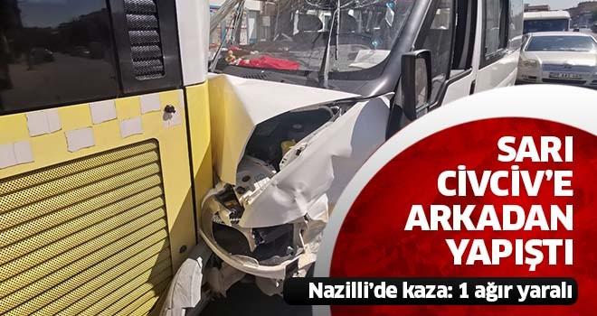 Nazilli'de kaza: 1 ağır yaralı