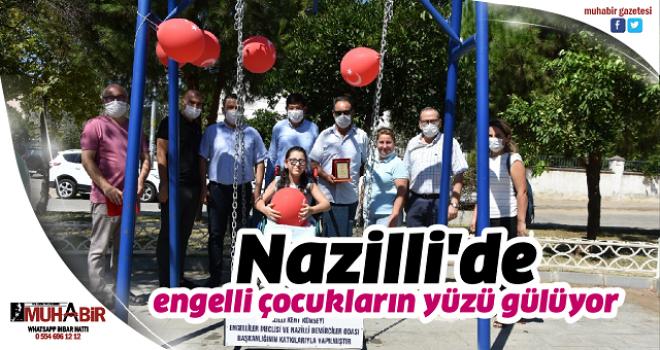 Nazilli'de engelli çocukların yüzü gülüyor
