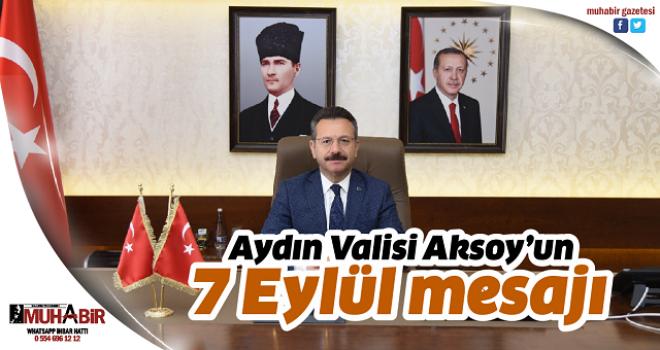 Aydın Valisi Aksoy'un 7 Eylül mesajı