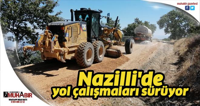 Nazilli'de yol çalışmaları sürüyor