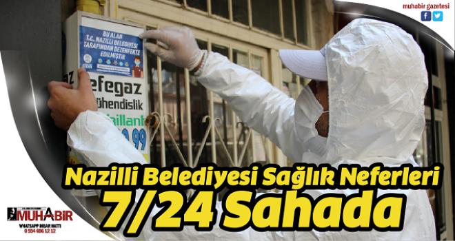 Nazilli Belediyesi Sağlık Neferleri 7/24 Sahada