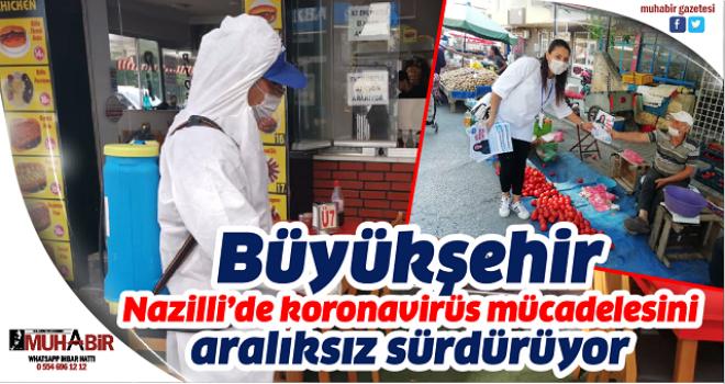 Büyükşehir, Nazilli'de koronavirüs mücadelesini aralıksız sürdürüyor