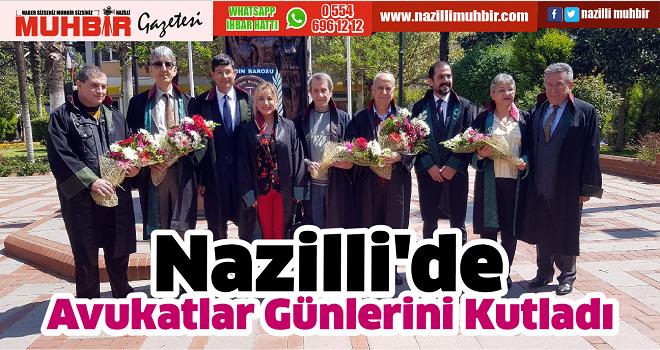 Nazilli'de Avukatlar Günlerini Kutladı