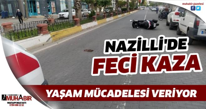 NAZİLLİ'DE FECİ KAZA