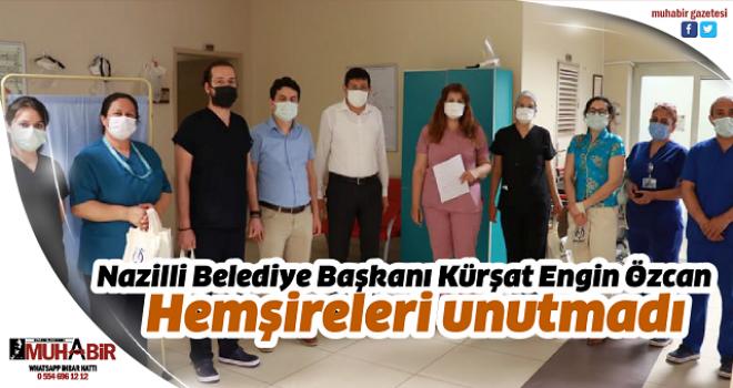 Nazilli Belediye Başkanı Kürşat Engin Özcan Hemşireleri unutmadı