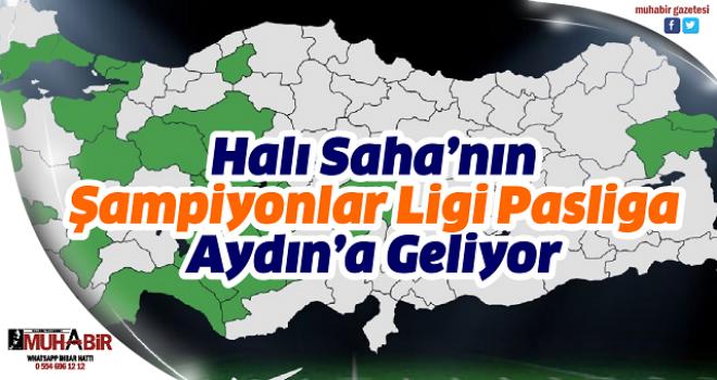 Halı Saha'nın Şampiyonlar Ligi Pasliga, Aydın'a Geliyor