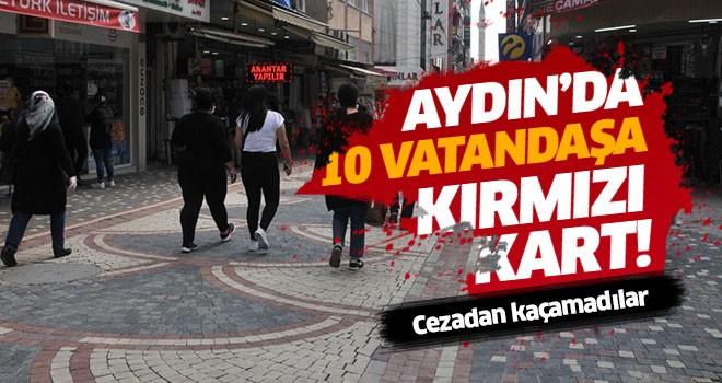 Aydın'da 10 kişiye kırmızı kart
