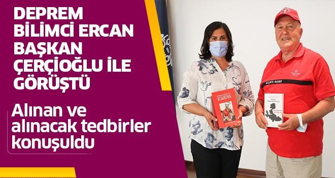 Deprem Bilimci Ercan, Başkan Çerçioğlu ile görüştü