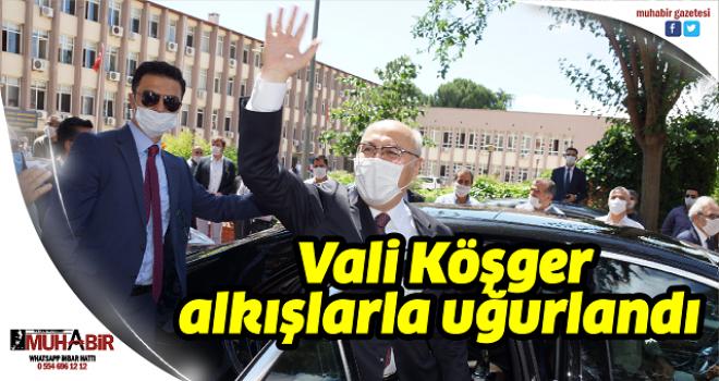 Vali Köşger, alkışlarla uğurlandı