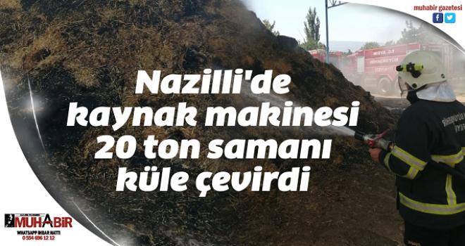 Nazilli'de kaynak makinesi 20 ton samanı küle çevirdi