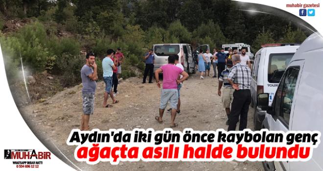 Aydın'da iki gün önce kaybolan genç, ağaçta asılı halde bulundu
