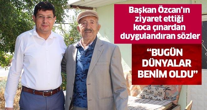 Başkan Özcan'ın ziyaret ettiği koca çınardan duygulandıran sözler
