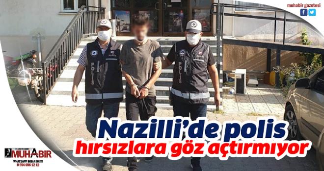 Nazilli'de polis hırsızlara göz açtırmıyor