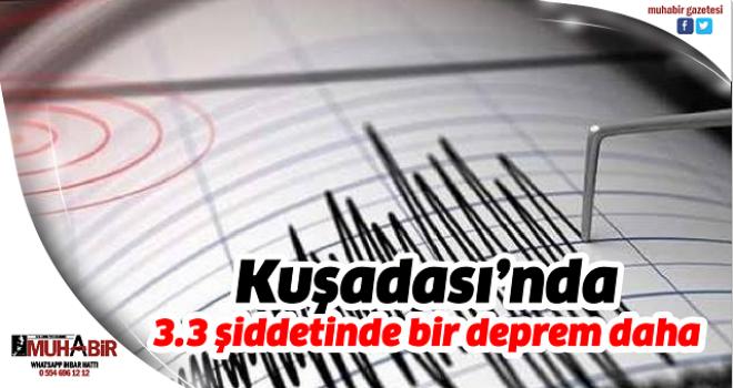 Kuşadası'nda 3.3 şiddetinde bir deprem daha