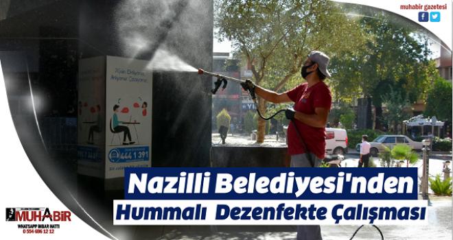 Nazilli Belediyesi'nden Hummalı Dezenfekte Çalışması