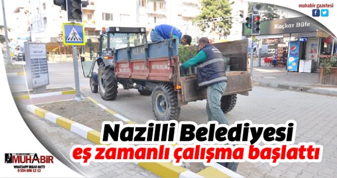 Nazilli Belediyesi eş zamanlı çalışma başlattı