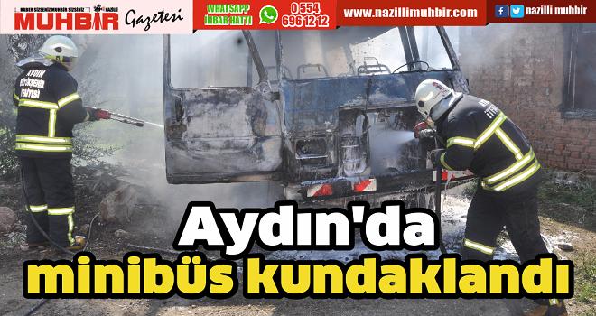 Aydın'da minibüs kundaklandı