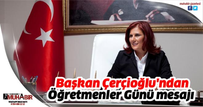 Başkan Çerçioğlu'ndan Öğretmenler Günü mesajı